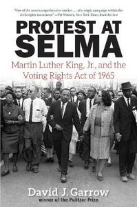 Protest at Selma: Martin Luther King, Jr., and the Voting Rights Act of 1965 - David J. Garrow - cover