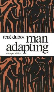 Man Adapting, Enlarged Edition - Rene Dubos - cover