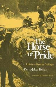 The Horse of Pride: Life in a Breton Village - Pierre-Jakez Helias - cover