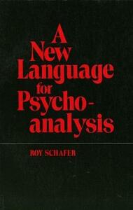 A New Language for Psychoanalysis - Roy Schafer - cover