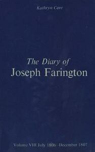 The Diary of Joseph Farington: Volume 7, January 1805 - June 1806, Volume 8, July 1806 - December 1807 - Joseph Farington - cover
