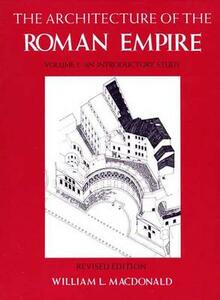 The Architecture of the Roman Empire, Volume 1: An Introductory Study, Revised Edition - William L. MacDonald - cover