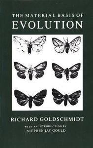 The Material Basis of Evolution - Richard B. Goldschmidt - cover