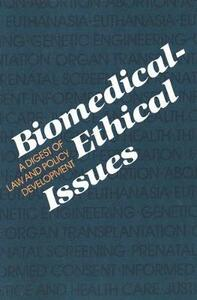 Biomedical-Ethical Issues: A Digest of Law and Policy Development - Frank Harron - cover