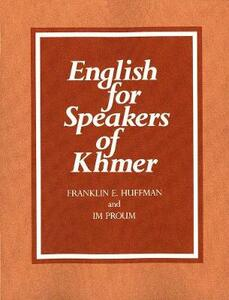 English for Speakers of Khmer - Franklin E. Huffman,Im Proum - cover