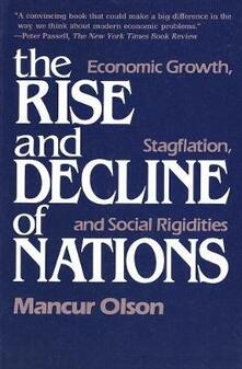 The Rise and Decline of Nations: Economic Growth, Stagflation, and Social Rigidities - Mancur Olson - cover