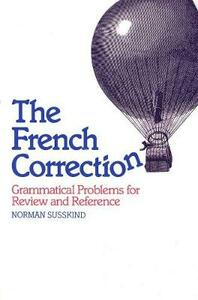 The French Correction: Grammatical Problems for Review and Reference - Norman Susskind - cover