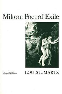 Milton: Poet of Exile, Second Edition - Louis L. Martz - cover