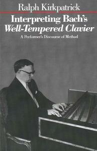 Interpreting Bach's Well-Tempered Clavier - Ralph Kirkpatrick - cover