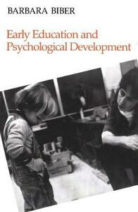 Early Education and Psychological Development - Barbara Biber - cover
