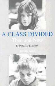 A Class Divided, Then and Now, Expanded Edition - William Peters - cover