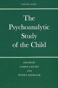 The Psychoanalytic Study of the Child: Volume 42 - cover