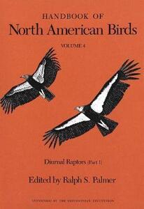 Handbook of North American Birds: Volume 4, Diurnal Raptors (Part 1) - cover