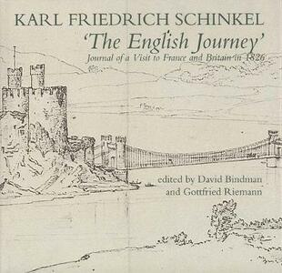 The English Journey: Journal of a Visit to France and Britain in 1826 - Karl Friedrich Schinkel - cover