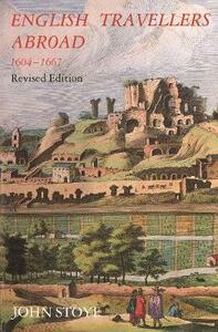 English Travelers Abroad, 1604-1667: Their Influence on English Society and Politics, Revised Edition - John Stoye - cover