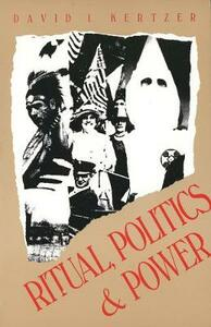 Ritual, Politics, and Power (Revised) - David I. Kertzer - cover