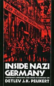 Inside Nazi Germany: Conformity, Opposition, and Racism in Everyday Life - Detlev J. K. Peukert - cover