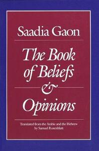 Saadia Gaon: The Book of Beliefs and Opinions - Saddiah Gaon - cover