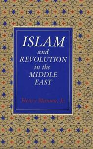 Islam and Revolution in the Middle East (Revised) - Henry Munson - cover