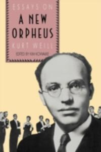 The New Orpheus: Essays on Kurt Weill - cover