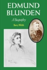 Edmund Blunden: A Biography - Barry Webb - cover