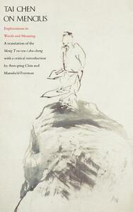 Tai Chen on Mencius: Explorations in Words and Meaning, a Translation of the Meng Tzu Tzu-I Shu-Cheng - Tai Chen - cover
