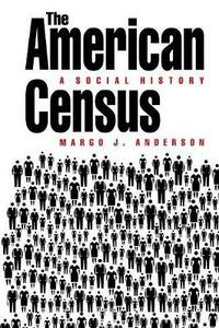 The American Census: A Social History - Margo J. Anderson - cover