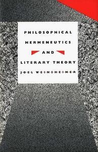 Philosophical Hermeneutics and Literary Theory - Joel Weinsheimer - cover