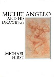 Michelangelo and His Drawings - Michael Hirst - cover