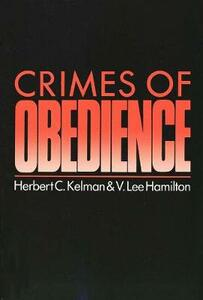 Crimes of Obedience: Toward a Social Psychology of Authority and Responsibility - Herbert C. Kelman - cover