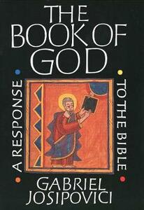 The Book of God: A Response to the Bible - Gabriel Josipovici - cover