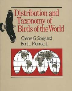 Distribution and Taxonomy of Birds of the World - Charles G. Sibley,Burt Monroe - cover