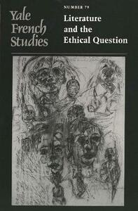 Yale French Studies, Number 79: Literature and the Ethical Question - cover
