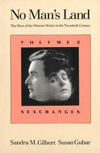 No Man's Land: The Place of the Woman Writer in the Twentieth Century, Volume 2: Sexchanges - Sandra M. Gilbert - cover