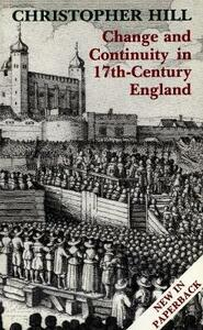 Change and Continuity in Seventeenth-Century England: Revised Edition - Christopher Hill - cover