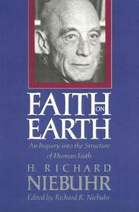 Faith on Earth: An Inquiry Into the Structure of Human Faith - cover