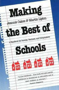 Making the Best of Schools: A Handbook for Parents, Teachers, and Policymakers - Jeannie Oakes - cover