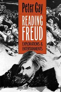 Reading Freud: Explorations and Entertainments - Peter Gay - cover