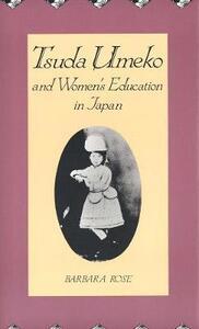 Tsuda Umeko and Womens Education in Japan - Barbara Rose - cover