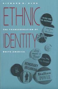 Ethnic Identity: The Transformation of White America - Richard D. Alba - cover