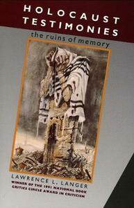 Holocaust Testimonies: The Ruins of Memory - Lawrence L. Langer - cover
