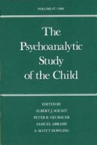 The Psychoanalytic Study of the Child: Volume 47 - cover