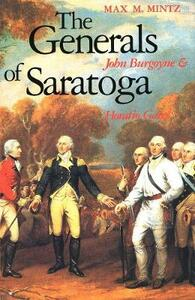 The Generals of Saratoga: John Burgoyne and Horatio Gate - Max M. Mintz - cover