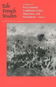 Yale French Studies, Number 82: Part I, Post/Colonial Conditions: Exiles, Migrations, and Nomadisms - cover