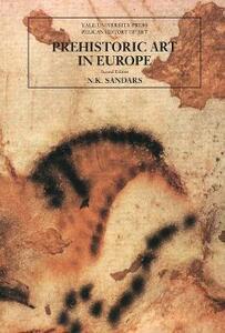 Prehistoric Art in Europe, Second Edition - N. K. Sandars - cover