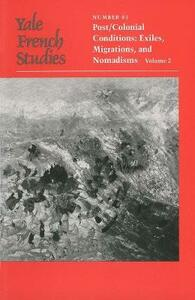 Yale French Studies, Number 83: Part II, Post/Colonial Conditions: Exiles, Migrations, and Nomadisms - cover
