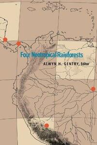Four Neotropical Rainforests - Alwyn H. Gentry - cover