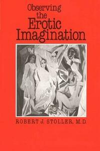 Observing the Erotic Imagination - Robert J. Stoller - cover
