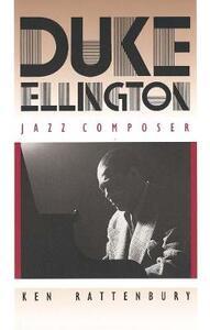 Duke Ellington, Jazz Composer - Ken Rattenbury - cover