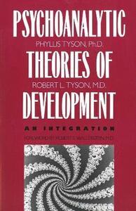 The Psychoanalytic Theories of Development: An Integration - Phyllis Tyson,Robert L. Tyson - cover